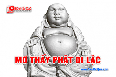Phật Di Lặc là số mấy ? Mơ thấy Phật Di Lặc báo hiệu điều gì ?